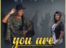 Aghogho Ft. Nikki Laoye - You Are 5 Download