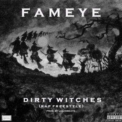 Fameye - Dirty Witches (Rap Freestyle) Mp3 Audio Download