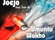 Joejo - Umuntu Wakho Ft. Zain SA 20 Download