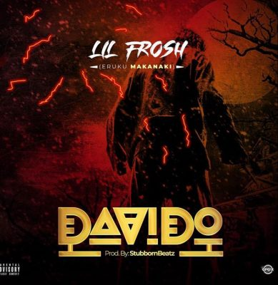 Lil Frosh - DAVIDO (Prod. By StubbornBeatz) Mp3 Audio & Video Download