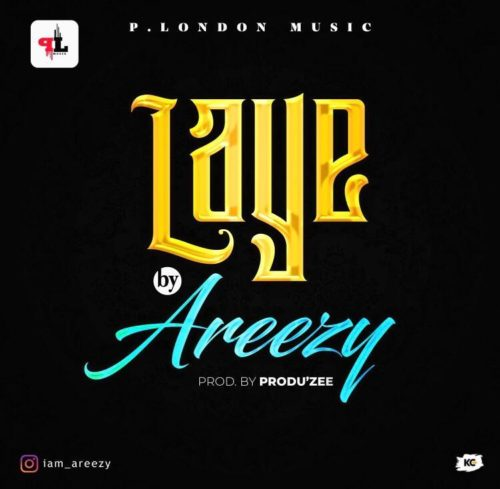 Areezy - Laye Mp3 Audio Download