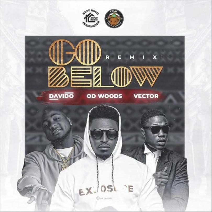 OD Woods Ft. Davido & Vector - Go Below (Remix) Mp3 Audio Download