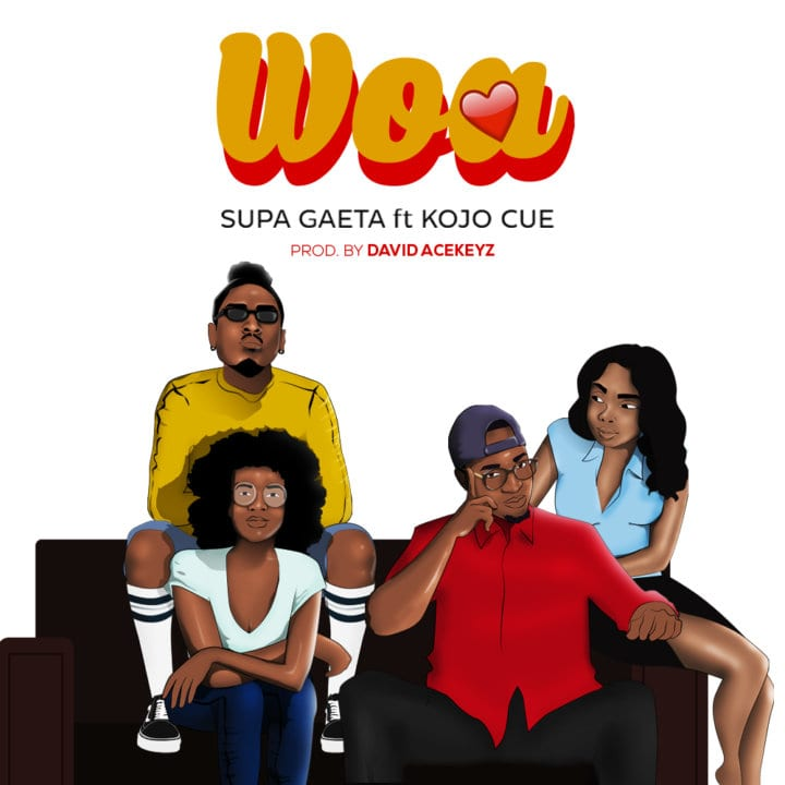 Supa Gaeta Ft. Ko-Jo Cue - Woa Mp3 Audio Download