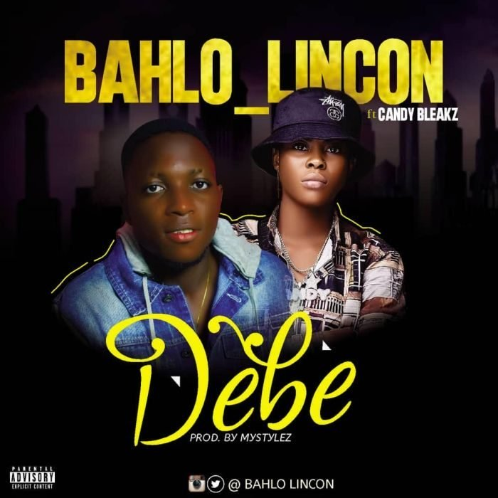 Bahlo Lincon Ft. Candy Bleakz - Debe Mp3 AuDio Download