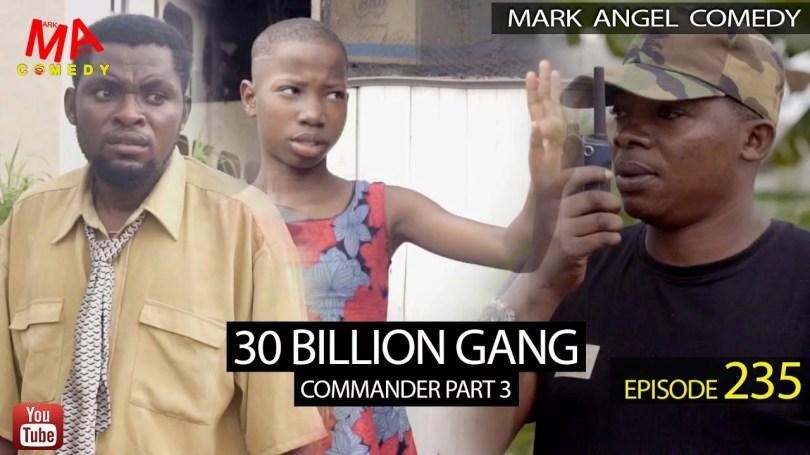 30BG by VIDEO: Mark Angel Comedy - 30 BILLION GANG (Episode 235) Mp4 Download