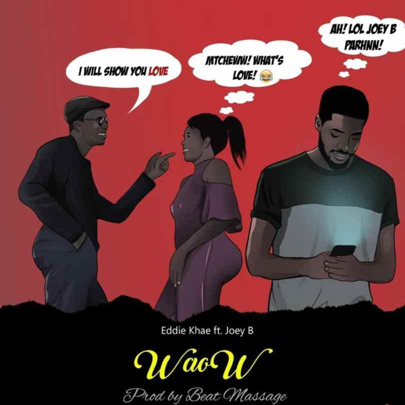 Eddie Khae - Waow Ft. Joey B Mp3 Audio Download