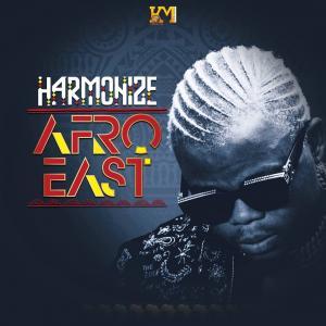 Harmonize - Afro East (FULL ALBUM) Mp3 Zip Fast Download Free Audio Complete