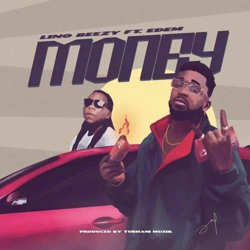 Lino Beezy - Money Ft. Edem Mp3 Audio Download