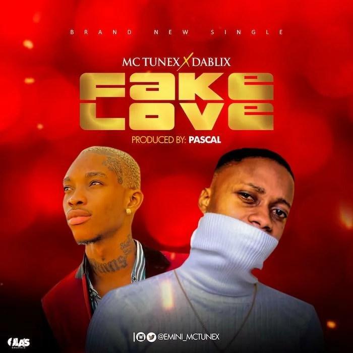 Mc Tunex Ft. Dablixx Oshaa - Fake Love Mp3 Audio Download