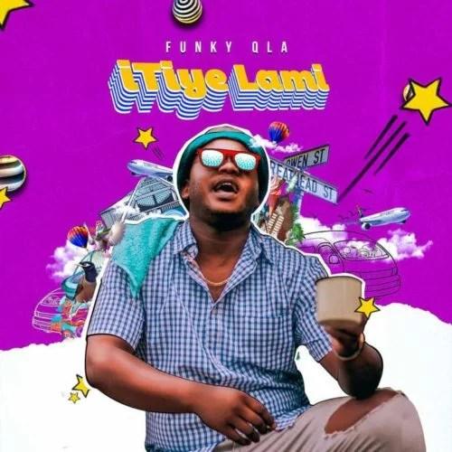Funky QLA Itiye Lami Mp3 Audio Download
