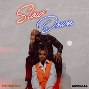 Khalifina - Slow Down Ft. Medikal Mp3 Audio Download