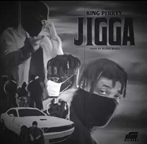 King Perryy - Jigga Mp3 Audio Download