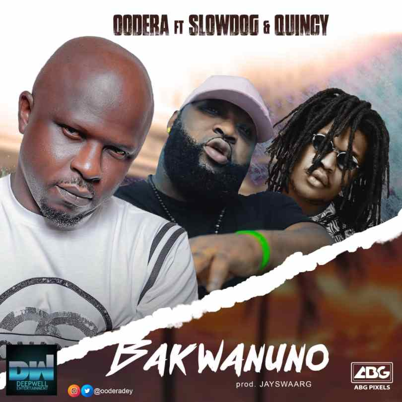 Oodera Bakwanuno Ft Slowdog Quincy Mp3 Audio Download