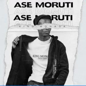 King Monada - Ase Moruti Ft. Mack Eaze Mp3 Audio Download