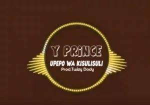 Y Prince - Upepo Wa kisulisuli Mp3 Audio Download