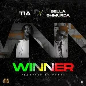 TIA - Winner Ft. Bella Shmurda