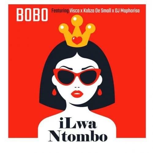 Bobo - iLwa Ntombo Ft. Visca, Kabza De Small & DJ Maphorisa