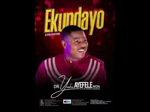 Yinka Ayefele - Ekundayo (Track 1,2,3)