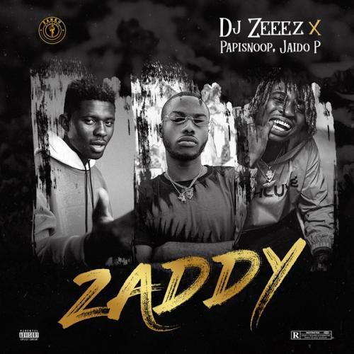 DJ Zeeez - Zaddy Ft. Jaido P, Papisnoop
