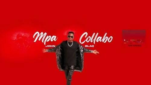John Blaq - Mpa Collabo