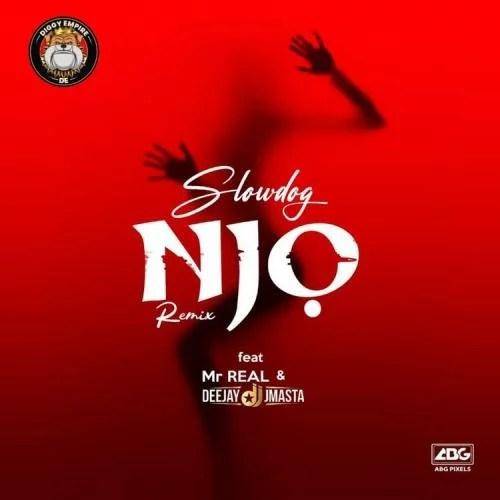 Slowdog - Njo (Remix) Ft. Mr Real, Deejay J Masta