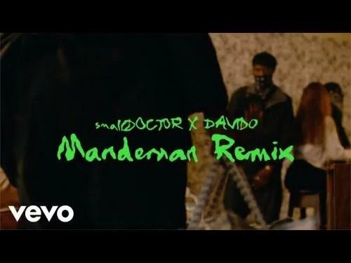VIDEO: Small Doctor Ft. Davido - ManDeMan (Remix)