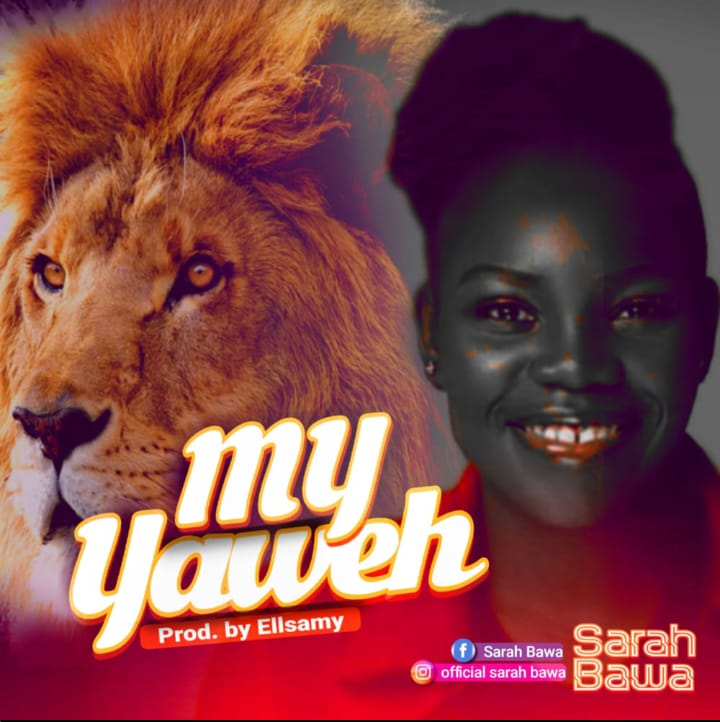 [New Song] Download MY YAHWEH by Sarah Bawa 1
