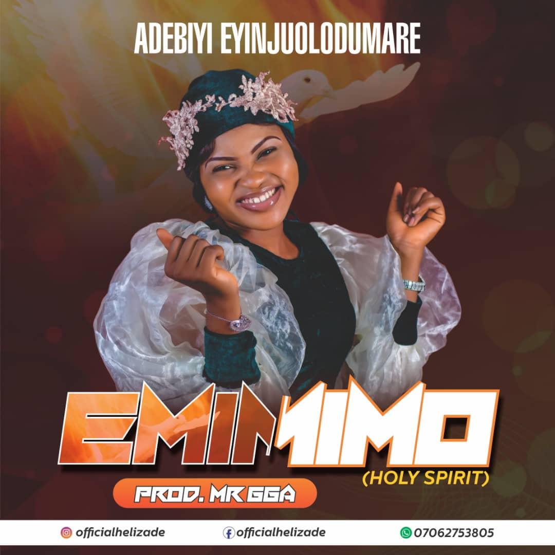 Download EMIMIMO (Holy Spirit) by Adebiyi Eyinjuolodumare (MP3 Song) 1