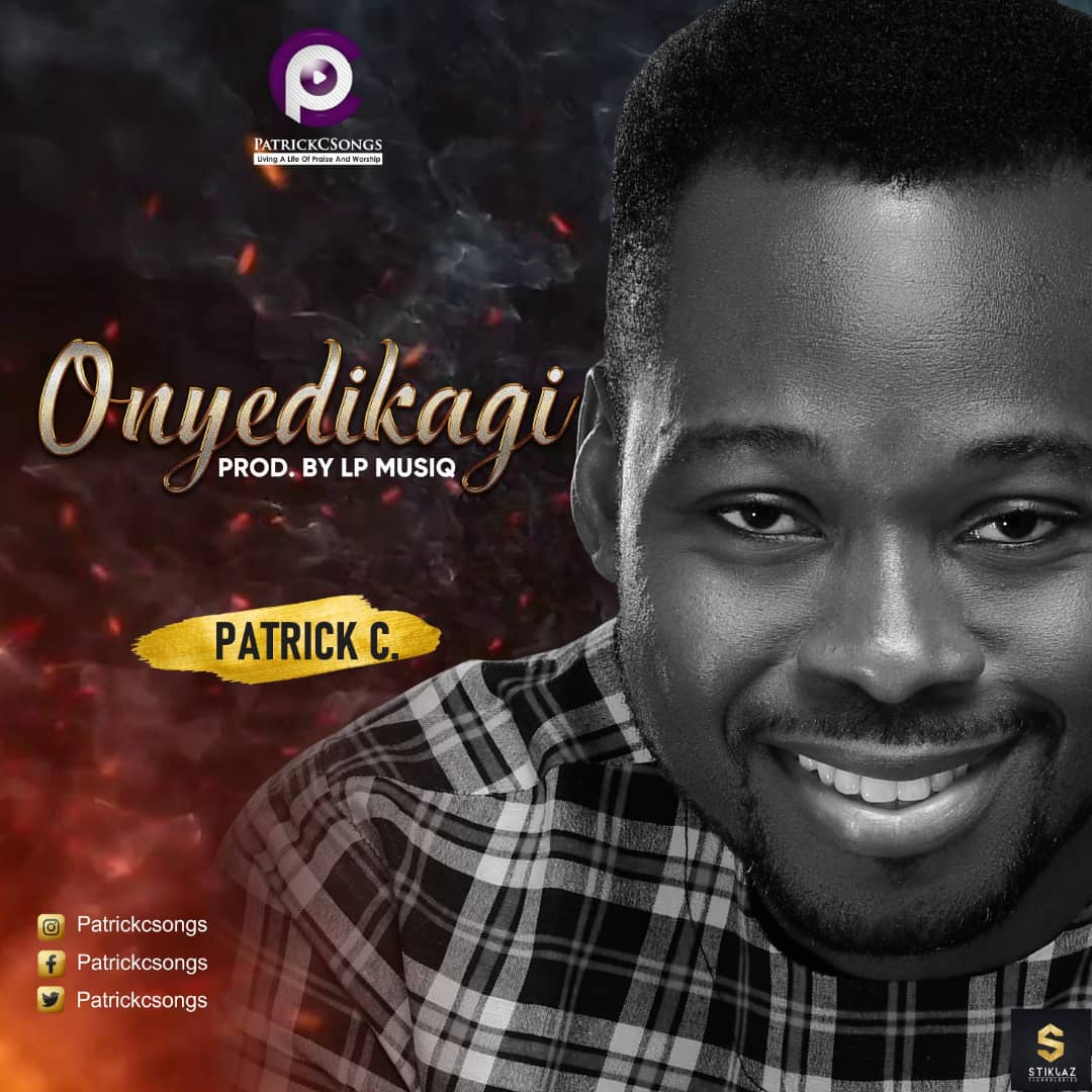Download ONYEDIKAGI by Patrick C (MP3 Song) 1