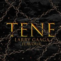 [MUSIC] Larry Gaga ft Flavour - Tene MP3