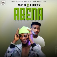 (MUSIC) Abena - Mr B Ft Luxzy MP3