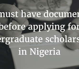8 must-have documents before applying for undergraduate scholarships in Nigeria