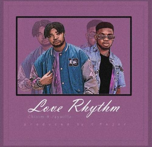 Chisim Ft. Jaywillz - Love Rhythm