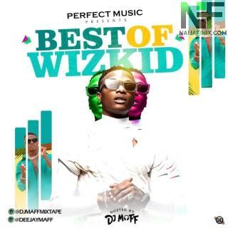 Download Mixtape:- DJ Maff – Best Of Wizkid Mix 2021