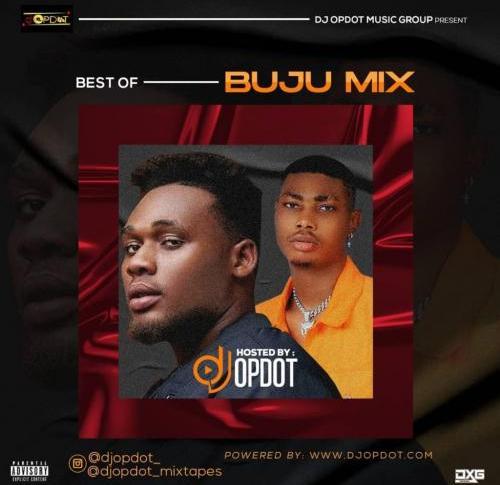 [Mixtape] DJ OP Dot - Best Of Buju Mix