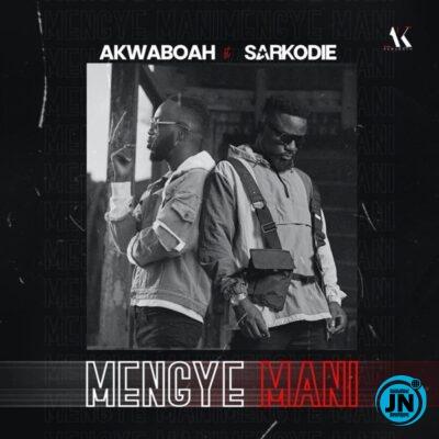 Akwaboah – Mengye Mani ft. Sarkodie