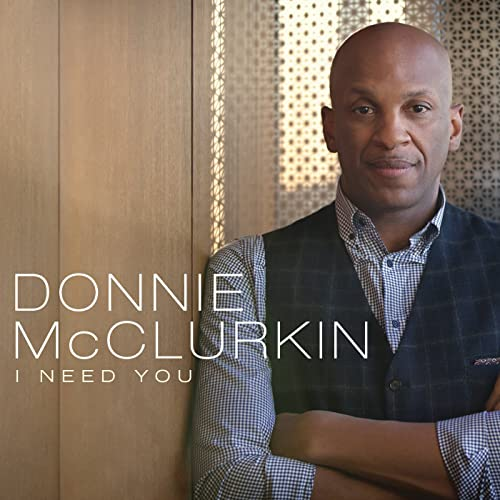 Donnie McClurkin - I Need You Mp3, Lyrics, Video