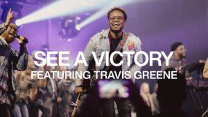 See A Victory by Elevation Worship ft Travis Greene Mp3, Lyrics, Video