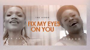 Fix My Eyes On You by Ada Ehi Ft. Sinach Mp3, Lyrics