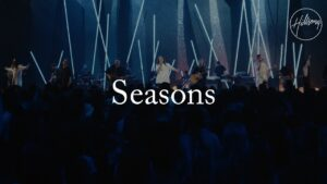 Hillsong Worship - Seasons Mp3, Lyrics, Video