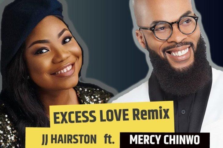 Mercy-Chinwo-Excess-Love-Remix-JJ-Hairston-Mp3-Lyrics