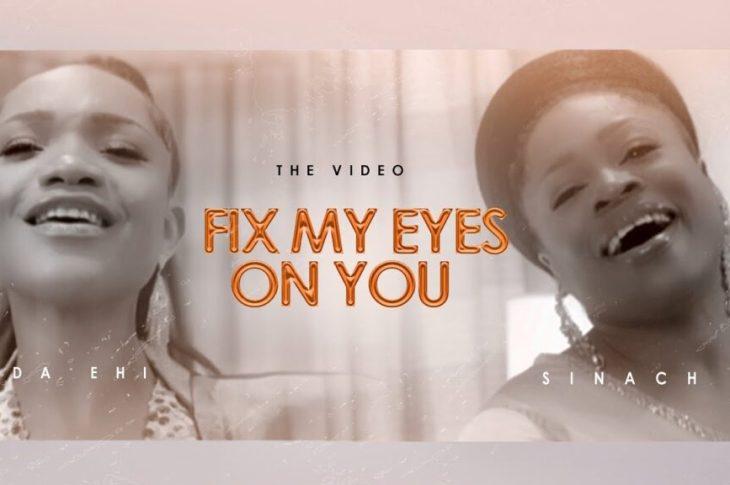 VIDEO Ada Ehi Ft Sinach - Fix My Eyes On You