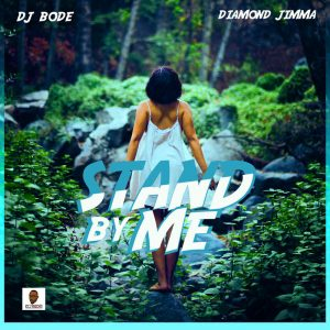 dj bode ft diamond jimma stand by me