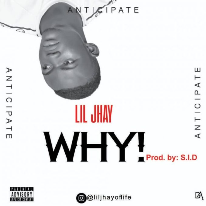 Lil Jhay Why