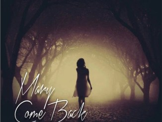 Muysic – Mary Come Back