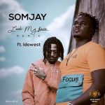 Somjay Ft. Idowest – Look My Face (Remix)