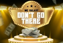 Photo of MC Galaxy – Don't Go There
