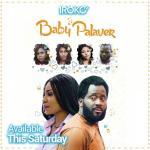 DOWNLOAD: Baby Palaver – Nollywood Movie
