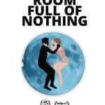 Movie: A Room Full of Nothing (2019)
