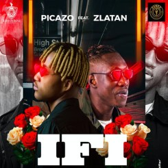 MP3: Picazo x Zlatan – If I